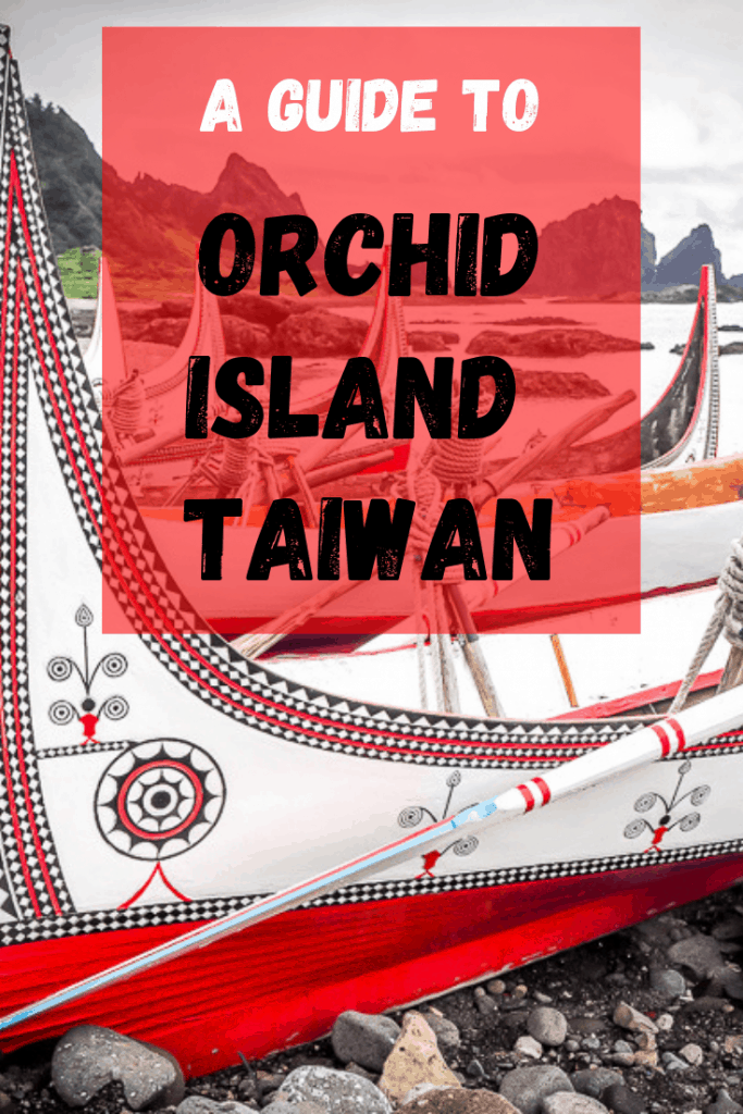 Looking for a super detailed guide to Orchid Island Taiwan (also known as Lanyu Taiwan) in Taitung, Taiwan? Here it is! #taiwan #orchidisland #lanyu #orchidislandtaiwan #lanyutaiwan #taitung #taitungtaiwan