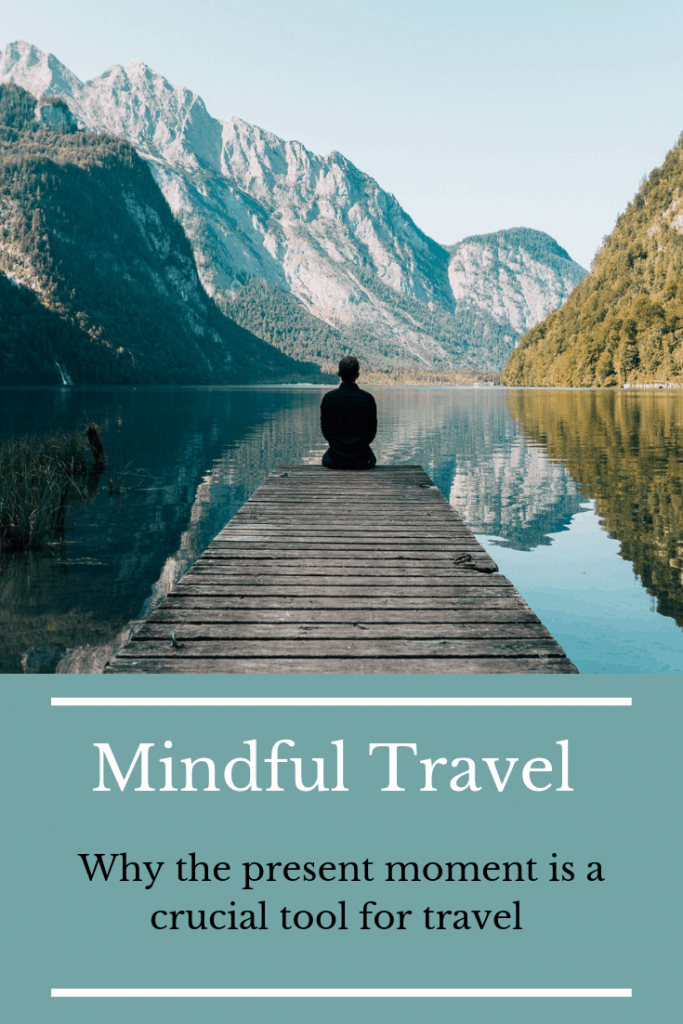 Mindfulness and mindful travel can truly transform your travel experience. Find out how! #mindfulness #mindfultravel #meditation #beingpresent #spiritual