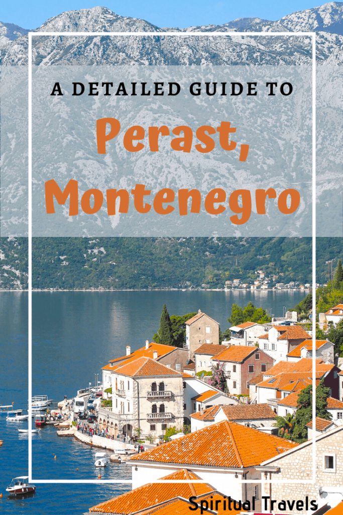 A super detailed guide to Perast, Montenegro | things to do in perast | things to do in montenegro | beautiful european village | balkans | montenegro travel | places to visit in montenegro | european seaside village | travel in montenegro | visiting montenegro