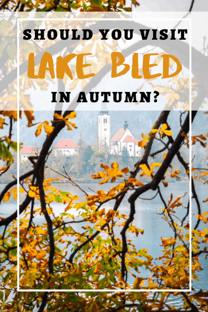 Thinking of visiting Lake Bled in Autumn? Read this to decide whether it's worth it or not | Bled Lake | Slovenia travel | lake bled travel | when to visit lake bled | when to visit slovenia | lake bled in september | lake bled in October | lake bled in november | slovenia in autumn | slovenia in september | slovenia is october | slovenia in november | europe in autum | europe in october | europe in november | europe in fall | lake bled in fall | europe in october | europe in november